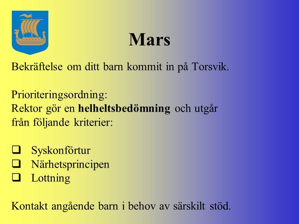 Mars Bekräftelse om ditt barn kommit in på Torsvik. Prioriteringsordning: Rektor gör en helheltsbedömning och utgår från följande kriterier:  Syskonf