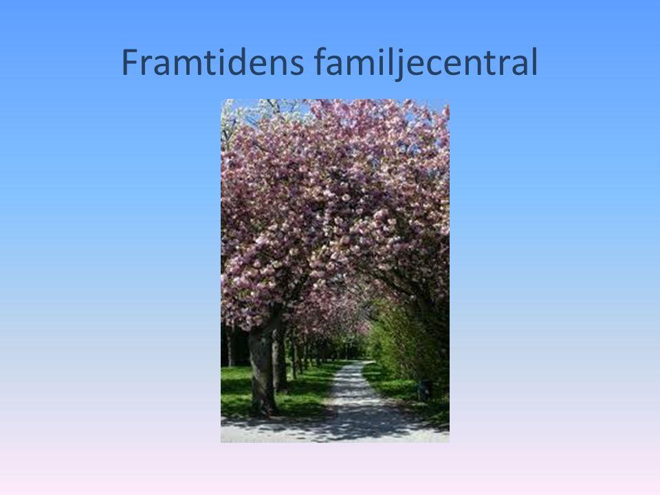 Framtidens familjecentral – våga tänka nytt ……