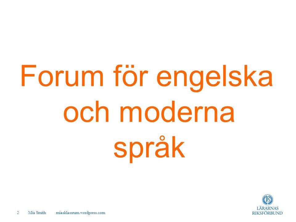 Forum för engelska och moderna språk Mia Smith miasklassrum.wordpress.com 2 Alt-F9 för att ta fram/dölja stödlinjer