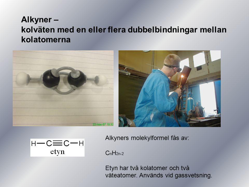Alkyner – kolväten med en eller flera dubbelbindningar mellan kolatomerna Alkyners molekylformel fås av: C n H 2n-2 Etyn har två kolatomer och två vät