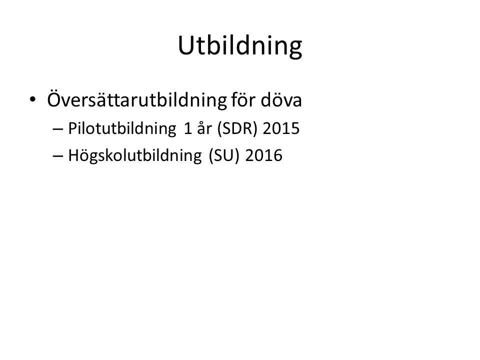 Utbildning Översättarutbildning för döva – Pilotutbildning 1 år (SDR) 2015 – Högskolutbildning (SU) 2016