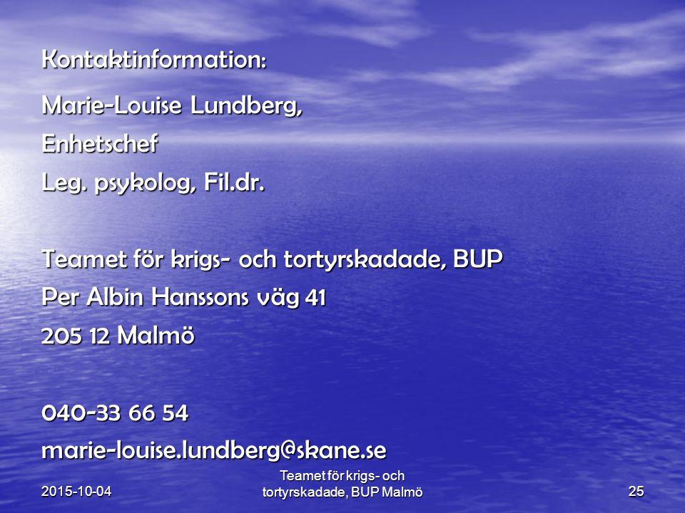 25 Kontaktinformation: Marie-Louise Lundberg, Enhetschef Leg. psykolog, Fil.dr. Teamet för krigs- och tortyrskadade, BUP Per Albin Hanssons väg 41 205