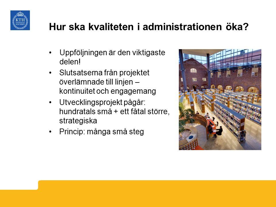 Hur ska kvaliteten i administrationen öka. Uppföljningen är den viktigaste delen.