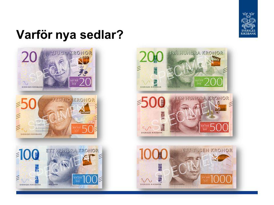 Varför nya sedlar
