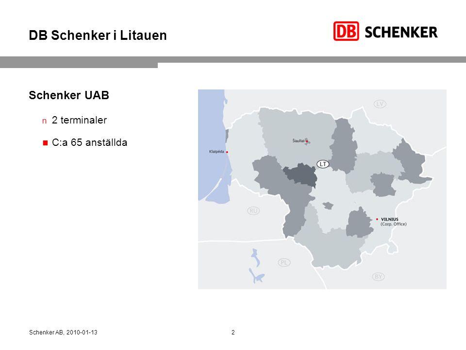 DB Schenker i Litauen Schenker UAB 2 terminaler C:a 65 anställda Schenker AB, 2010-01-132