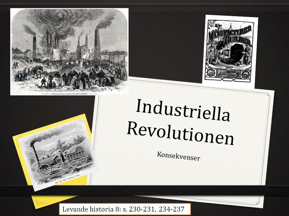 Industriella Revolutionen Konsekvenser Levande historia 8: s. 230-231, 234-237