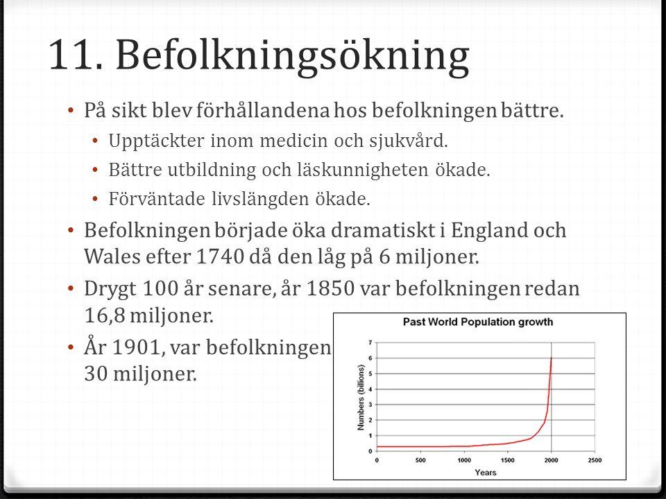 11.Befolkningsökning På sikt blev förhållandena hos befolkningen bättre.