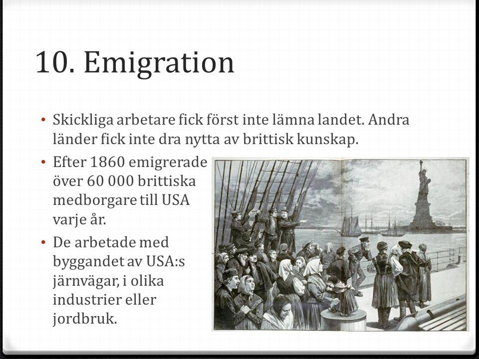 10.Emigration Skickliga arbetare fick först inte lämna landet.