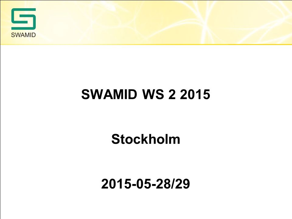 SWAMID WS 2 2015 Stockholm 2015-05-28/29