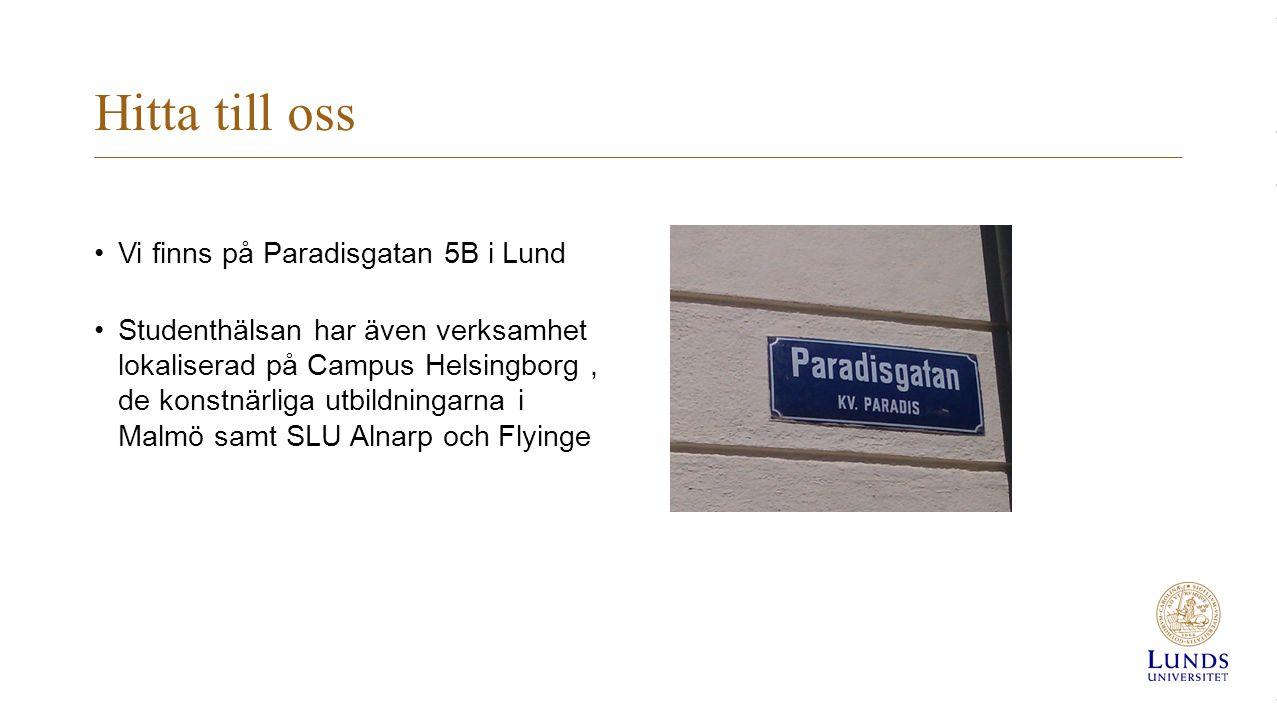 Hitta till oss Vi finns på Paradisgatan 5B i Lund Studenthälsan har även verksamhet lokaliserad på Campus Helsingborg, de konstnärliga utbildningarna i Malmö samt SLU Alnarp och Flyinge