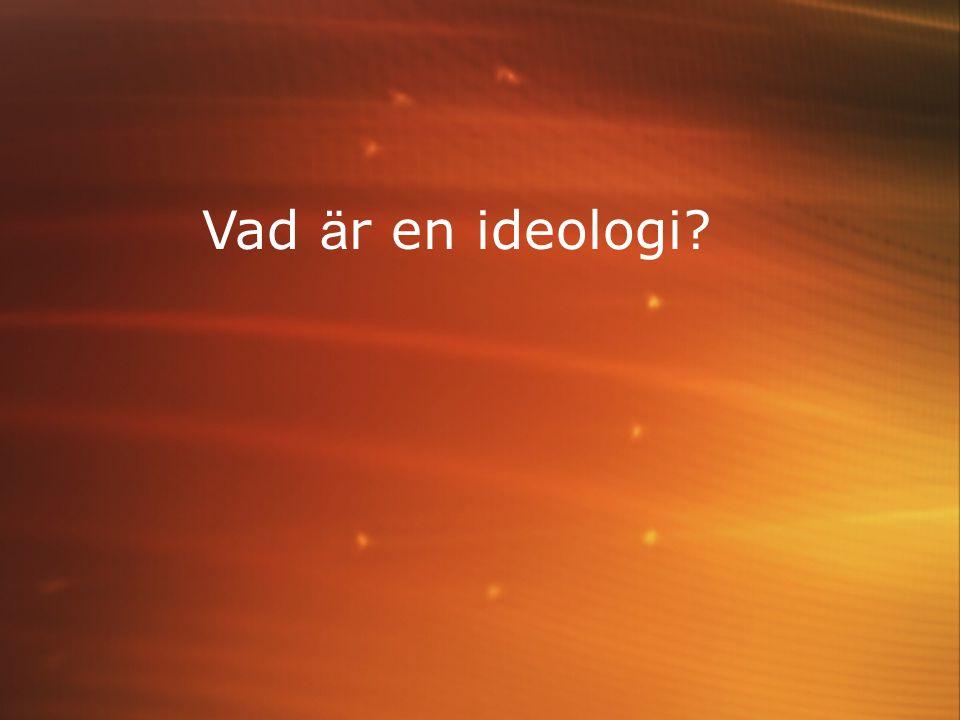 Vad ä r en ideologi?
