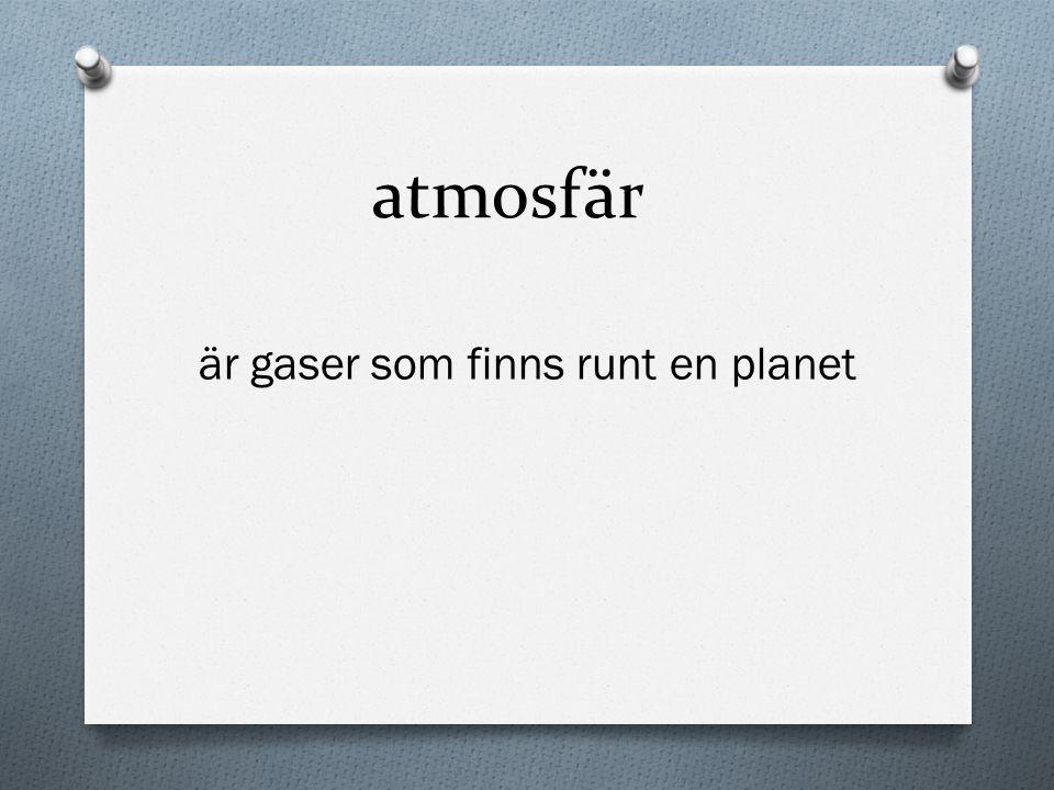 är gaser som finns runt en planet atmosfär
