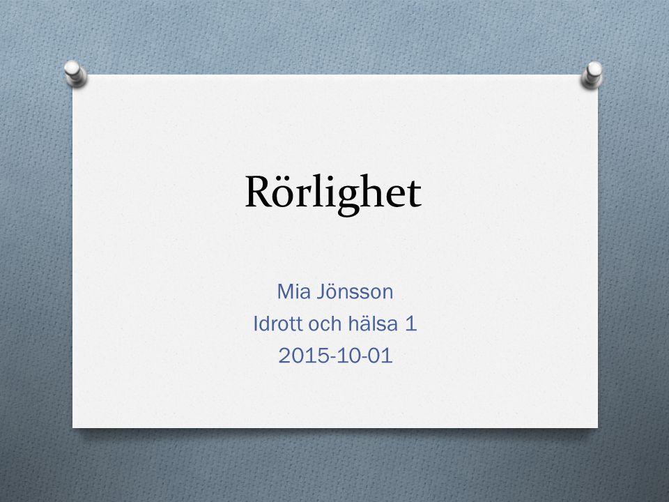 Rörlighet Mia Jönsson Idrott och hälsa 1 2015-10-01