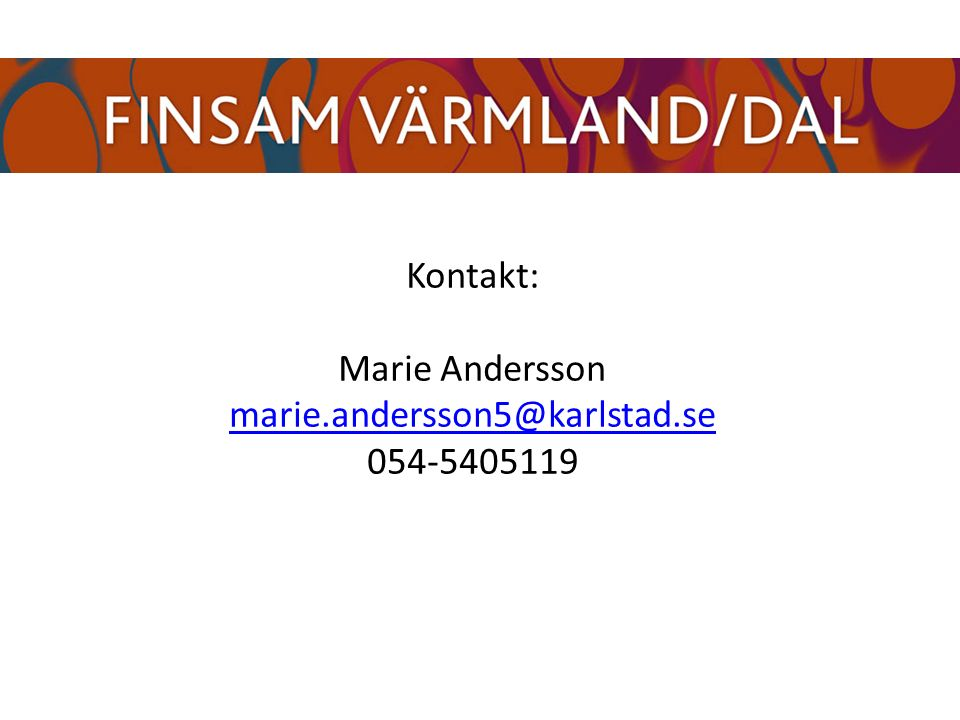Kontakt: Marie Andersson marie.andersson5@karlstad.se 054-5405119 marie.andersson5@karlstad.se