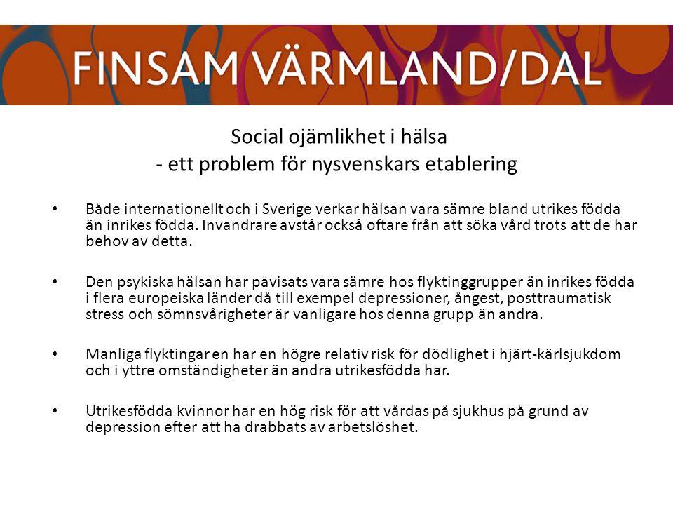 Social ojämlikhet i hälsa - ett problem för nysvenskars etablering Både internationellt och i Sverige verkar hälsan vara sämre bland utrikes födda än inrikes födda.
