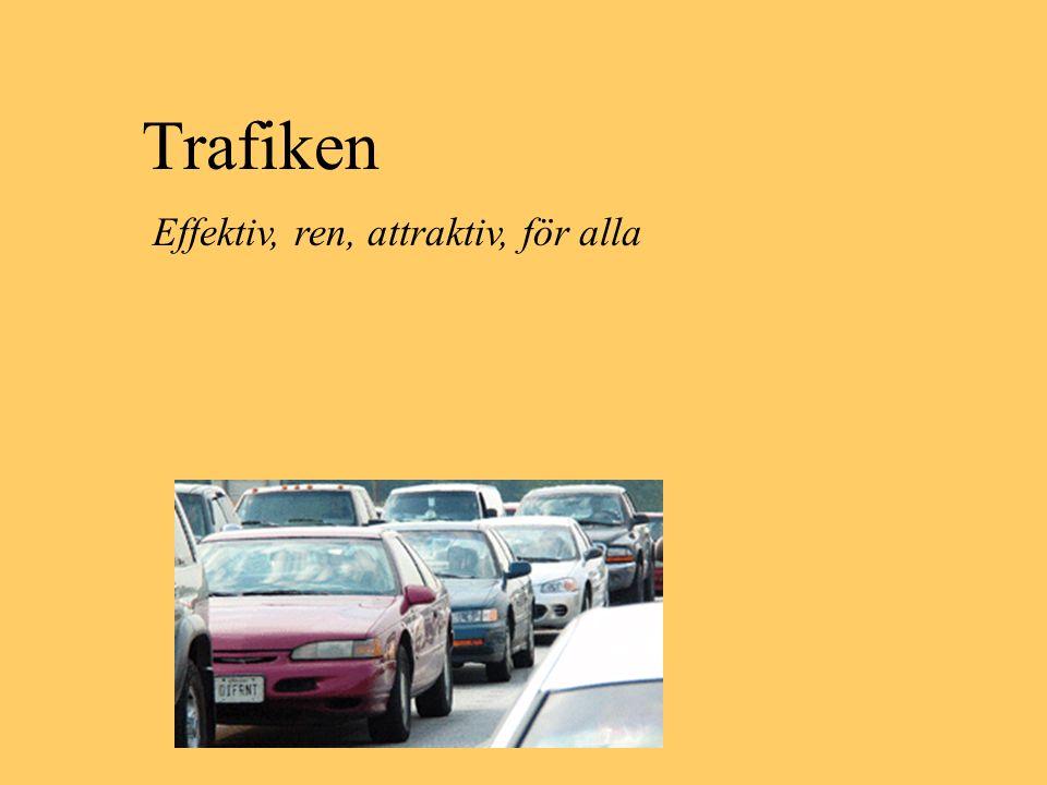 Trafiken Effektiv, ren, attraktiv, för alla