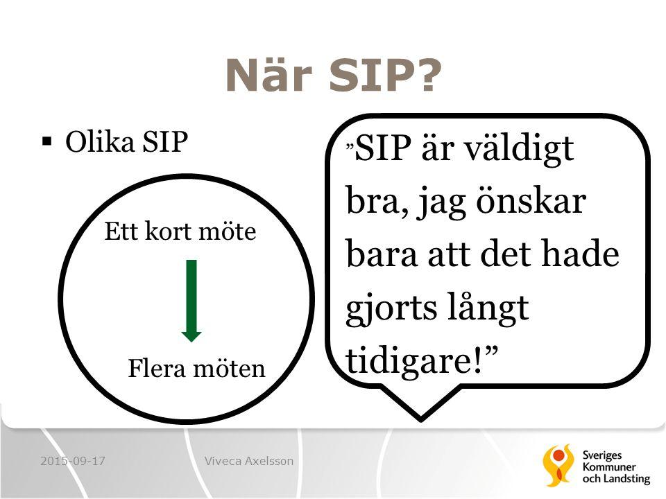 """När SIP?  Olika SIP Ett kort möte Flera möten """" SIP är väldigt bra, jag önskar bara att det hade gjorts långt tidigare!"""" 2015-09-17Viveca Axelsson"""