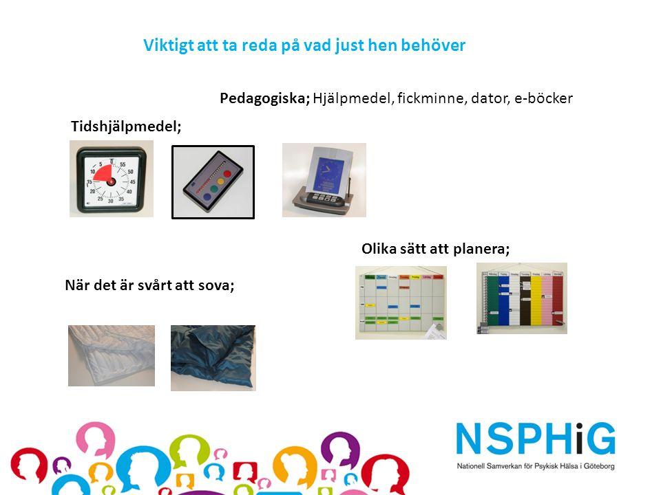 Pedagogiska; Hjälpmedel, fickminne, dator, e-böcker Tidshjälpmedel; När det är svårt att sova; Olika sätt att planera; Viktigt att ta reda på vad just
