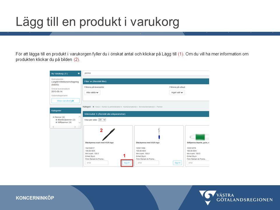 Lägg till en produkt i varukorg För att lägga till en produkt i varukorgen fyller du i önskat antal och klickar på Lägg till (1).