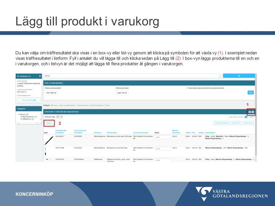Lägg till produkt i varukorg Du kan välja om träffresultatet ska visas i en box-vy eller list-vy genom att klicka på symbolen för att växla vy (1).
