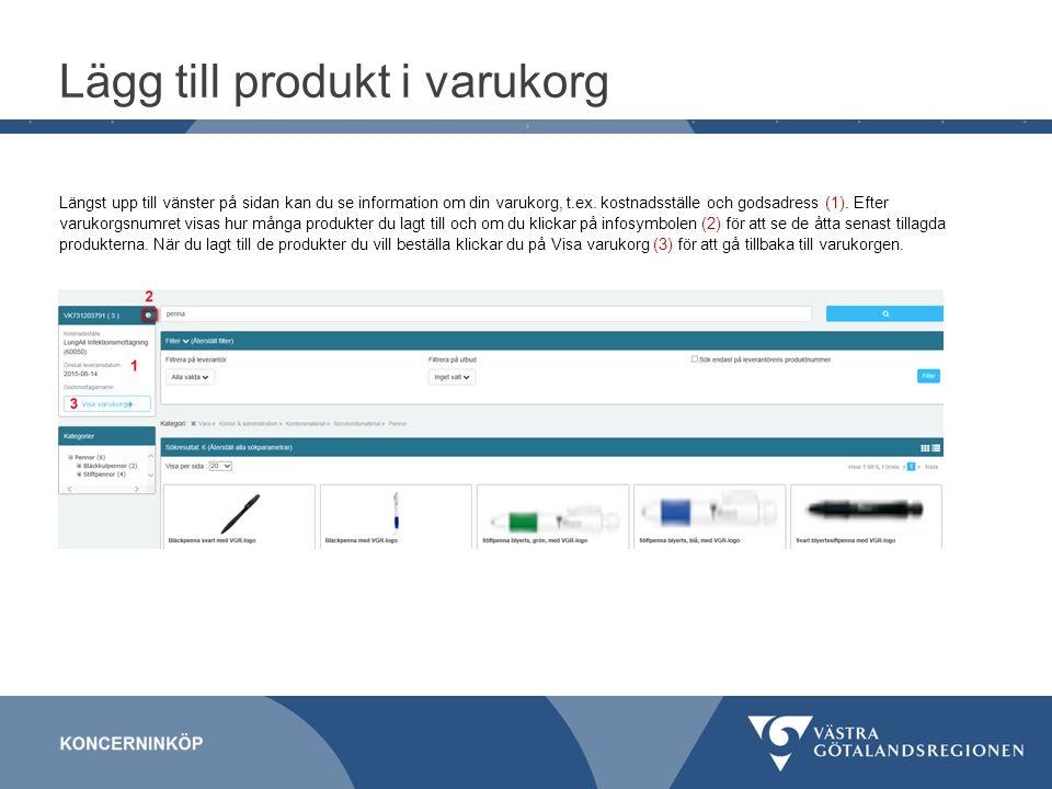 Lägg till produkt i varukorg Längst upp till vänster på sidan kan du se information om din varukorg, t.ex.