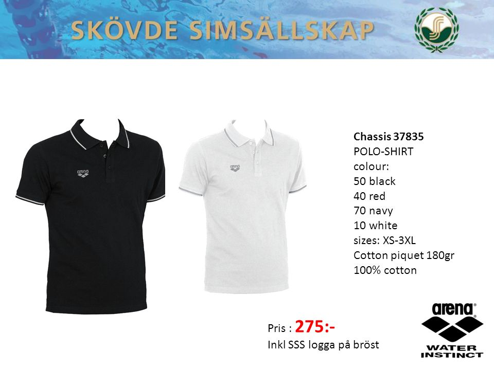 Chassis 37835 POLO-SHIRT colour: 50 black 40 red 70 navy 10 white sizes: XS-3XL Cotton piquet 180gr 100% cotton Pris : 275:- Inkl SSS logga på bröst