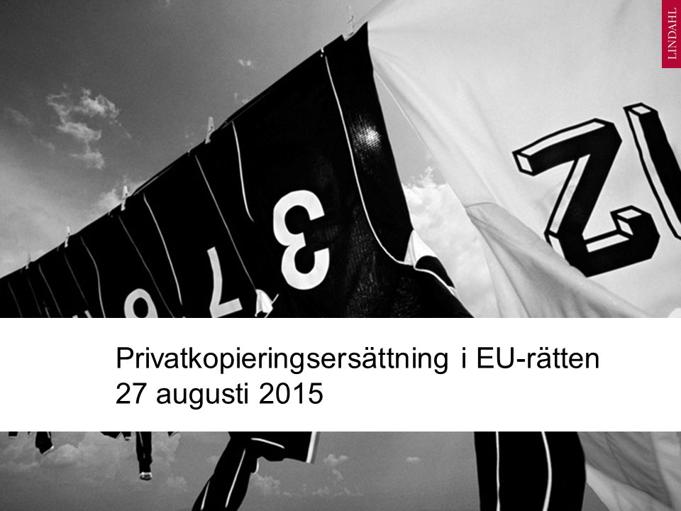 Privatkopieringsersättning i EU-rätten 27 augusti 2015
