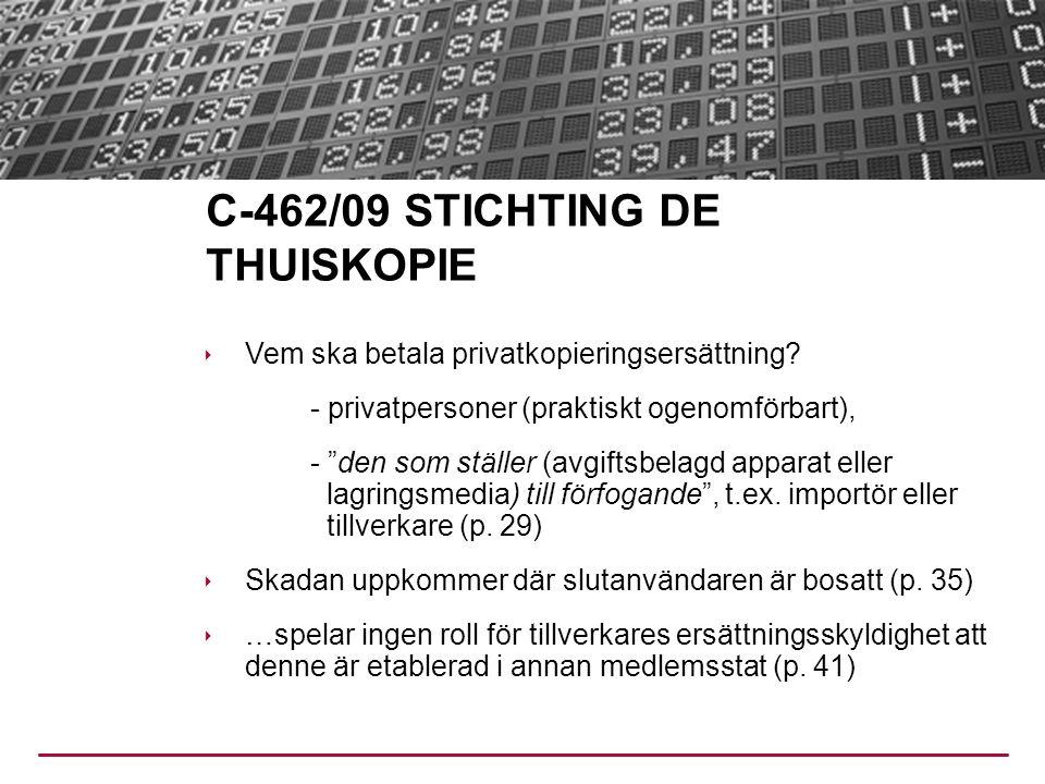 C-462/09 STICHTING DE THUISKOPIE  Vem ska betala privatkopieringsersättning.
