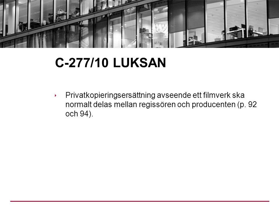 C-277/10 LUKSAN  Privatkopieringsersättning avseende ett filmverk ska normalt delas mellan regissören och producenten (p.