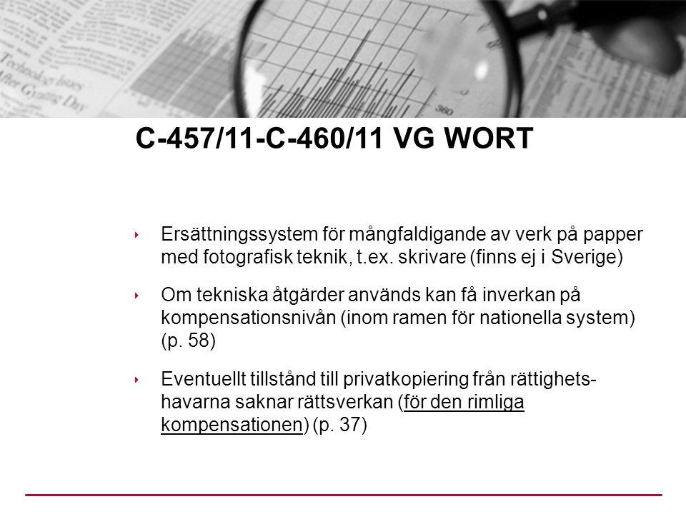 C-457/11-C-460/11 VG WORT  Ersättningssystem för mångfaldigande av verk på papper med fotografisk teknik, t.ex.