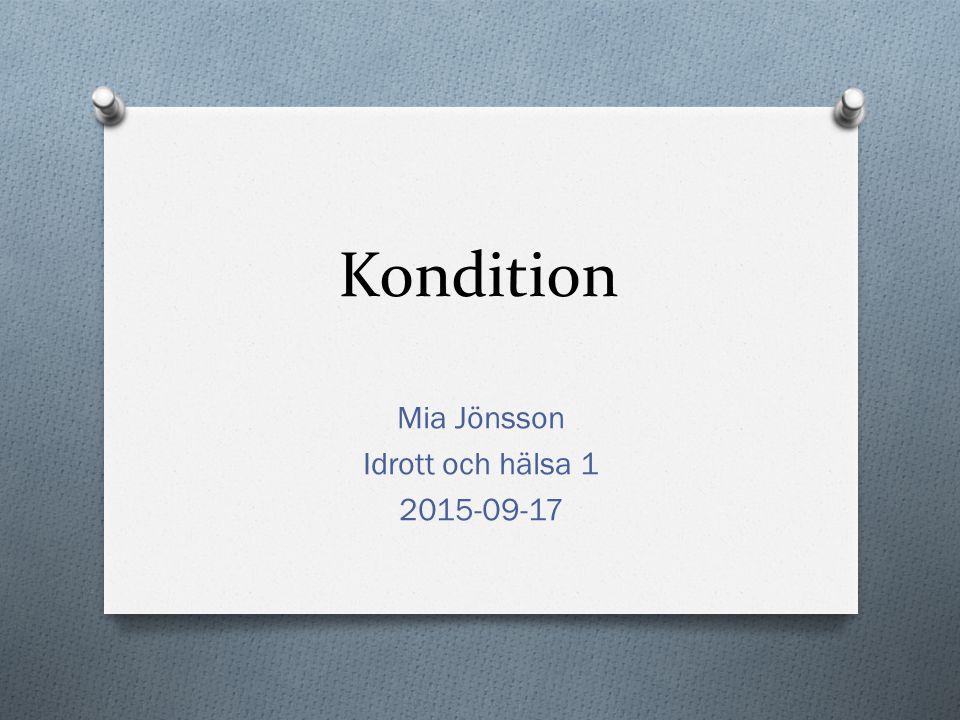 Kondition Mia Jönsson Idrott och hälsa 1 2015-09-17