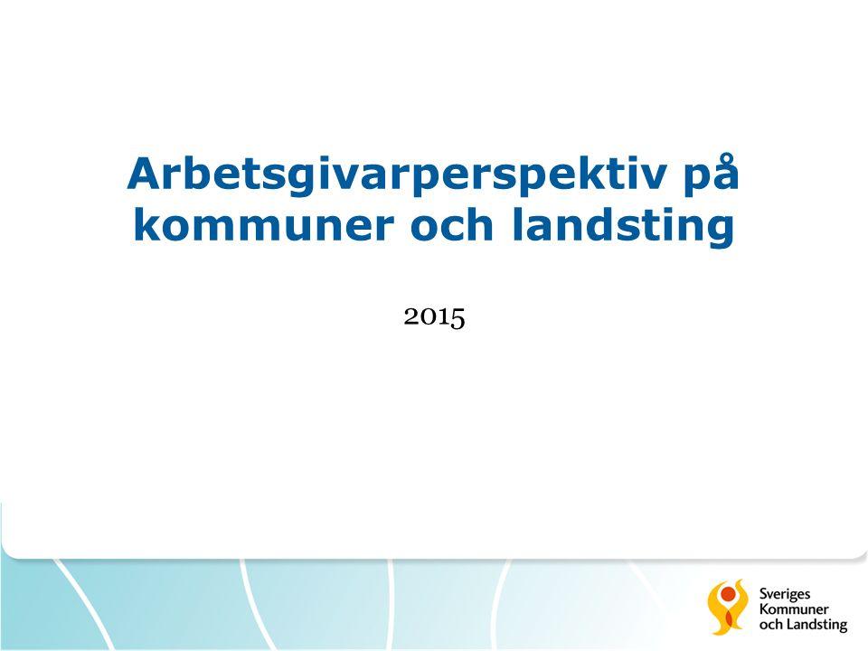 Arbetsgivarperspektiv på kommuner och landsting 2015