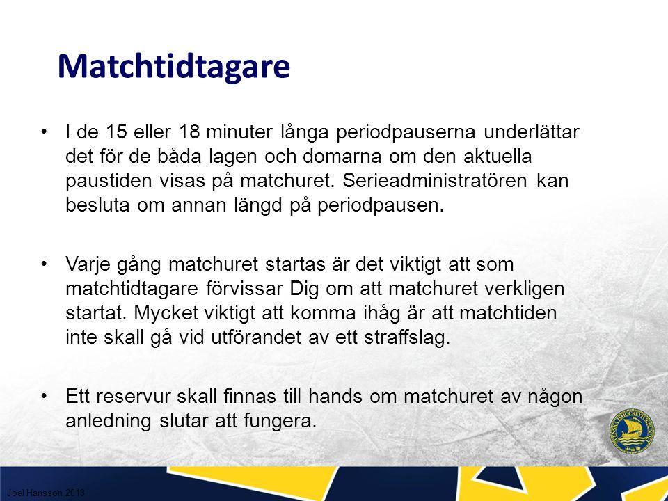 Matchtidtagaren skall också via speakern meddela då det återstår en minut av den första och andra perioden samt då det återstår två minuter av matchen eller tredje perionden.