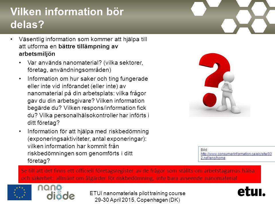 Vilken information bör delas? Väsentlig information som kommer att hjälpa till att utforma en bättre tillämpning av arbetsmiljön Var används nanomater