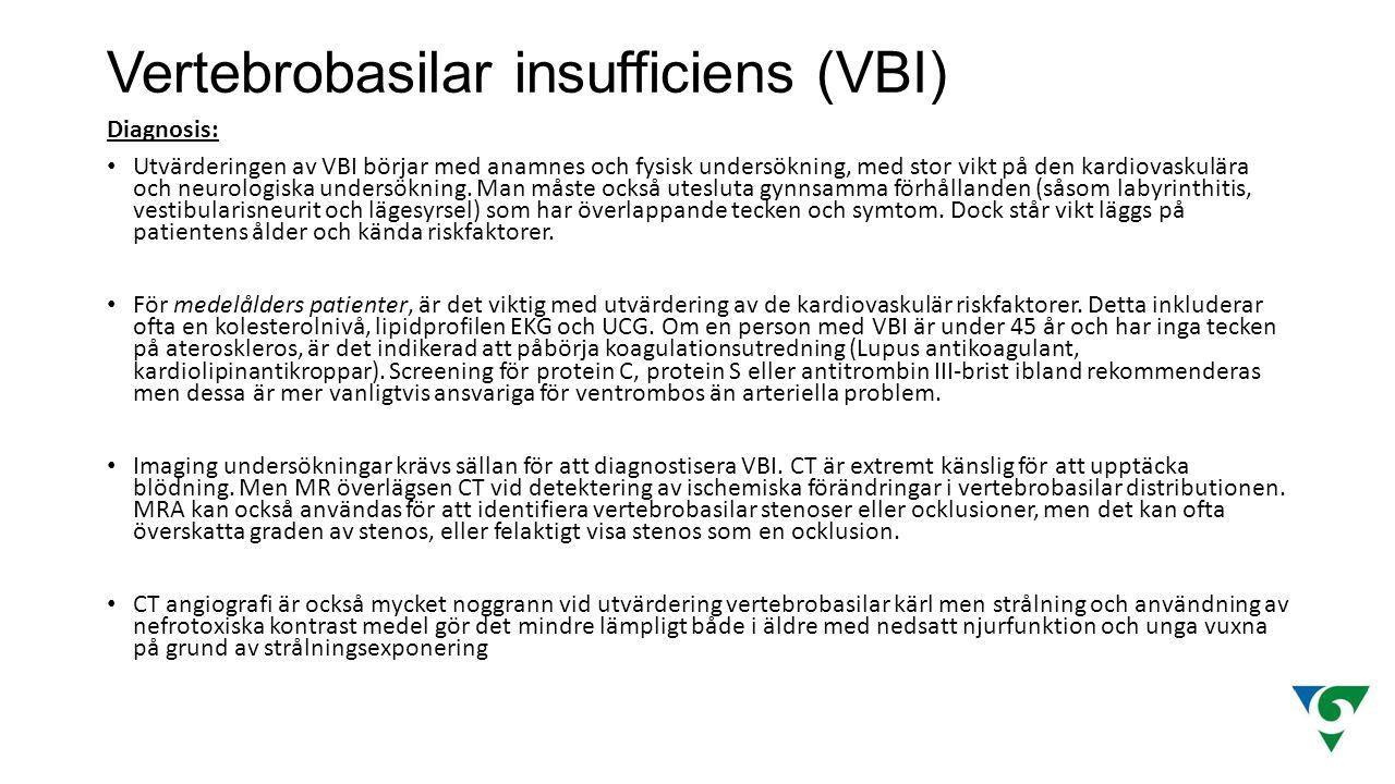 Vertebrobasilar insufficiens (VBI) Diagnosis: Utvärderingen av VBI börjar med anamnes och fysisk undersökning, med stor vikt på den kardiovaskulära oc
