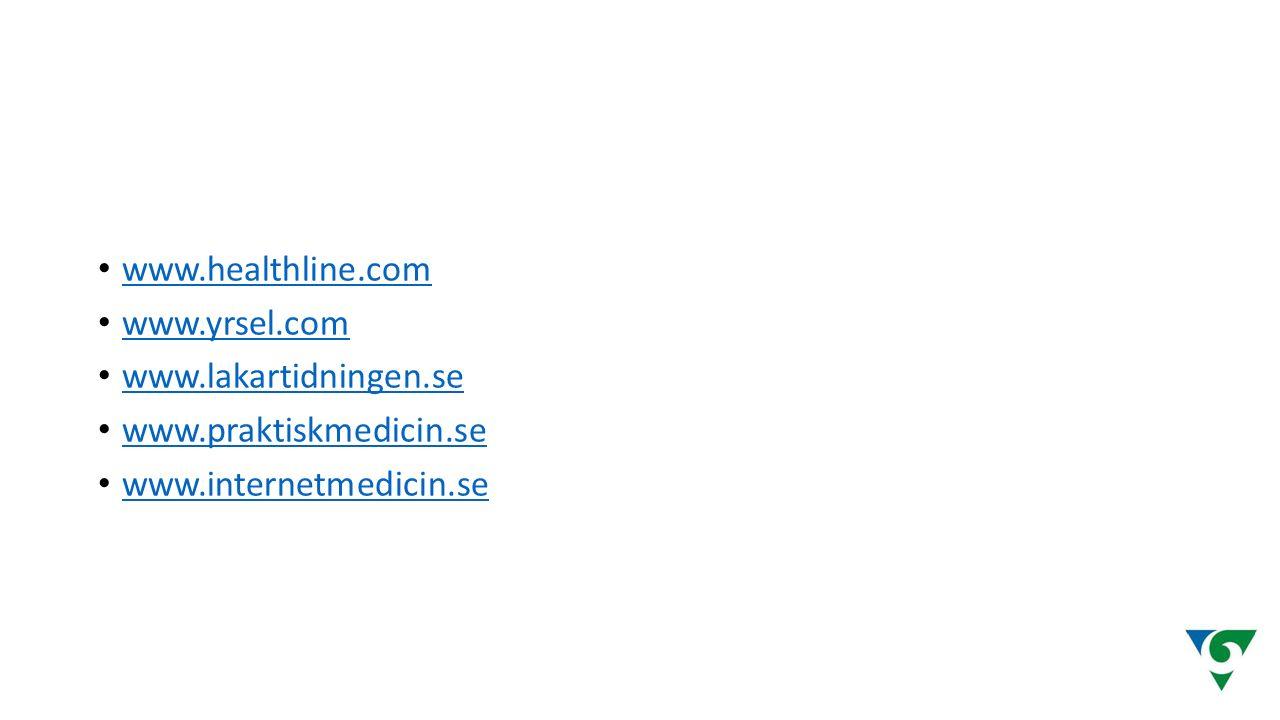 . www.healthline.com www.yrsel.com www.lakartidningen.se www.praktiskmedicin.se www.internetmedicin.se