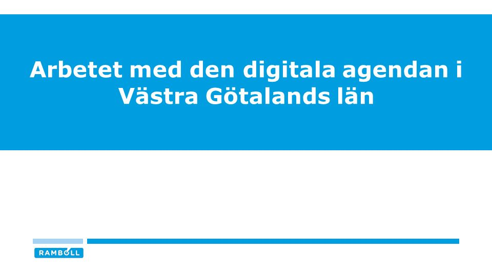 INTRESSE OCH INVOLVERING I ARBETET MED DEN REGIONALA AGENDAN I VÄSTRA GÖTALANDS LÄN n = 17 / Svarsfrekvens = 68% Källa: Digitaliseringskommissionen 8