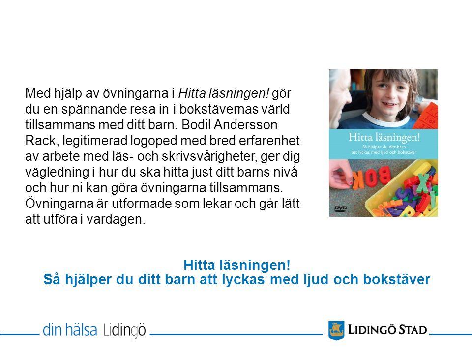 Hitta läsningen! Så hjälper du ditt barn att lyckas med ljud och bokstäver Med hjälp av övningarna i Hitta läsningen! gör du en spännande resa in i bo