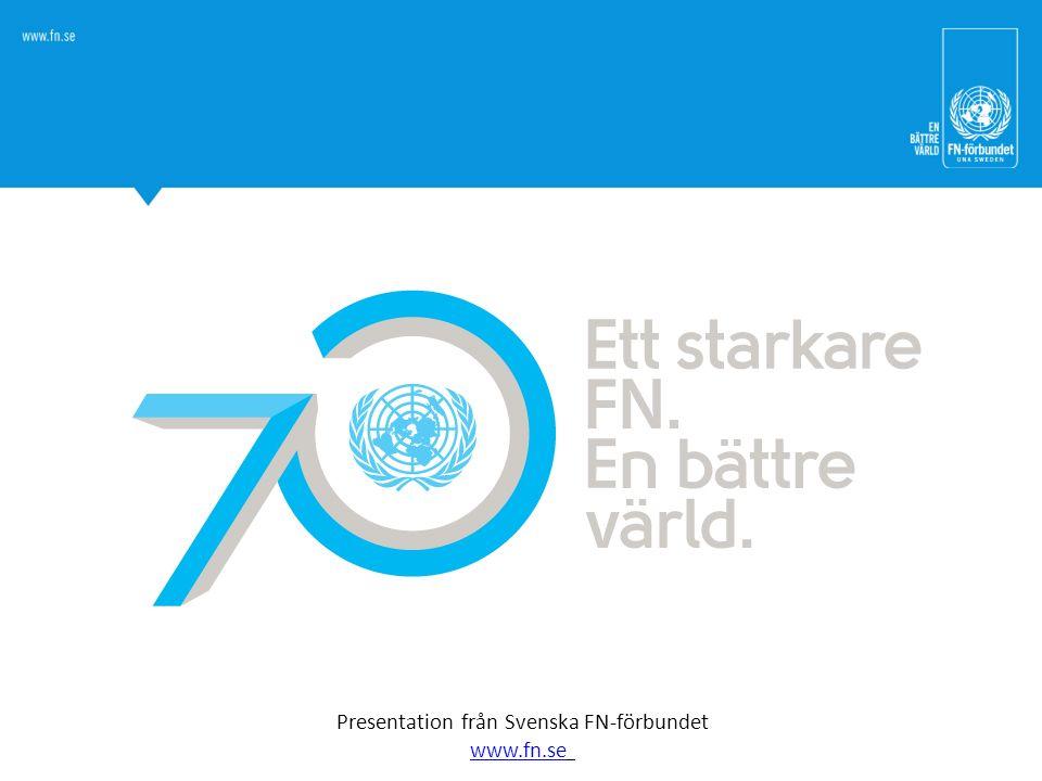 Presentation från Svenska FN-förbundet www.fn.se www.fn.se