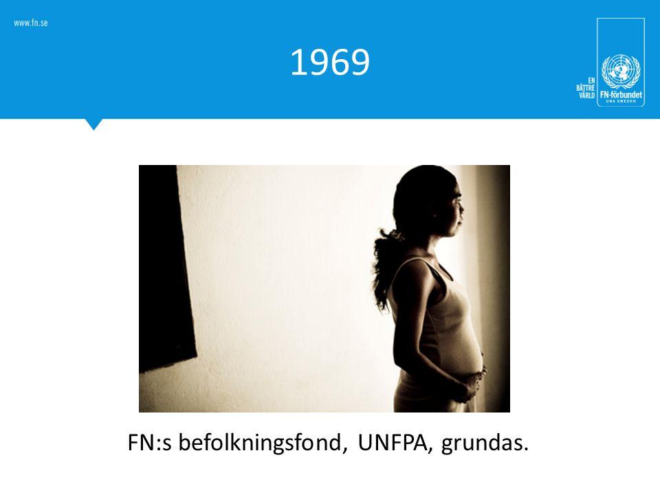 1969 FN:s befolkningsfond, UNFPA, grundas.