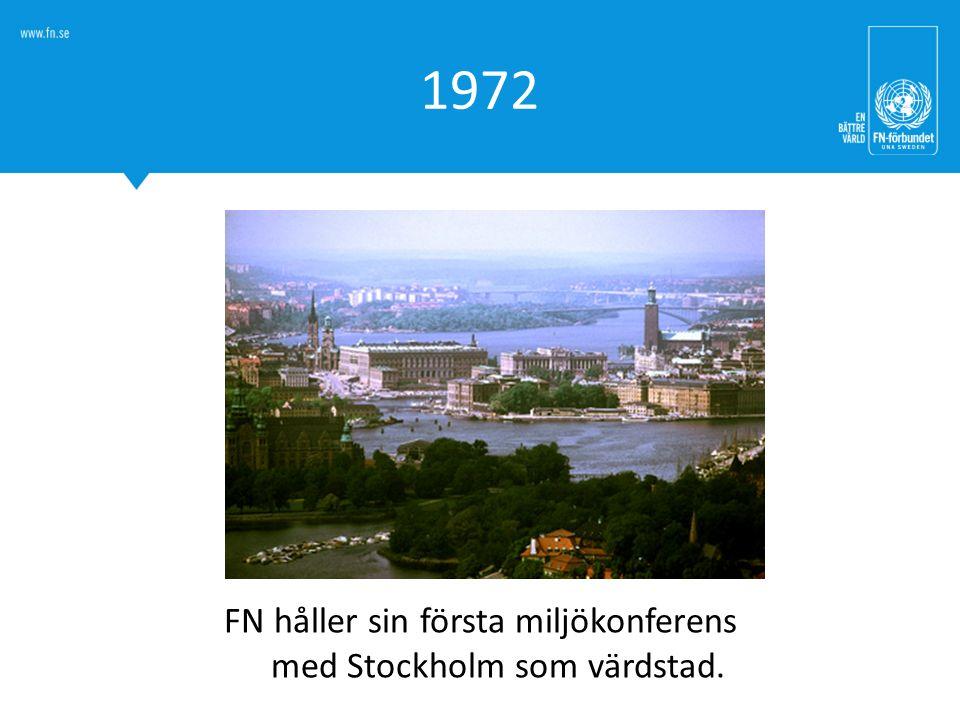 1972 FN håller sin första miljökonferens med Stockholm som värdstad.