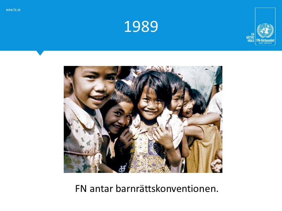1989 FN antar barnrättskonventionen.