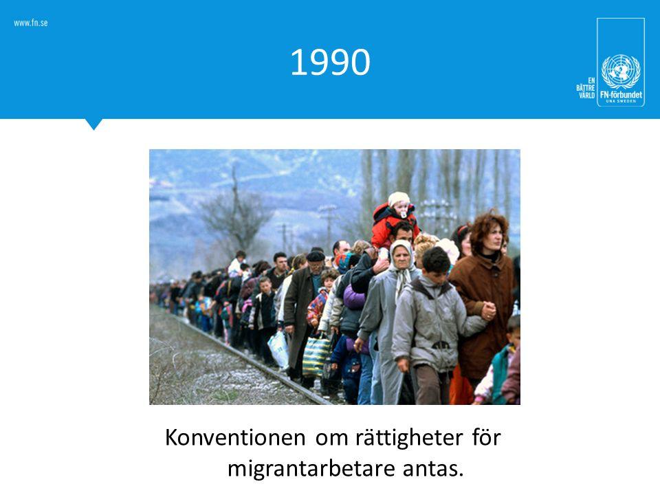 1990 Konventionen om rättigheter för migrantarbetare antas.