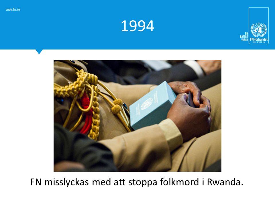 1994 FN misslyckas med att stoppa folkmord i Rwanda.