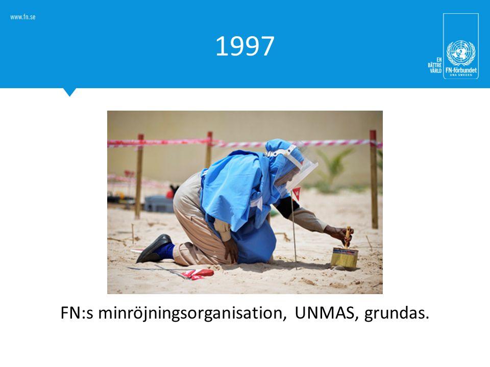 1997 FN:s minröjningsorganisation, UNMAS, grundas.
