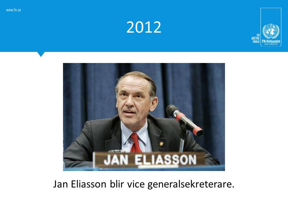 2012 Jan Eliasson blir vice generalsekreterare.