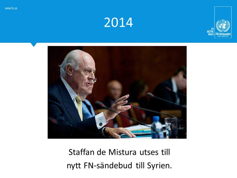 2014 Staffan de Mistura utses till nytt FN-sändebud till Syrien.