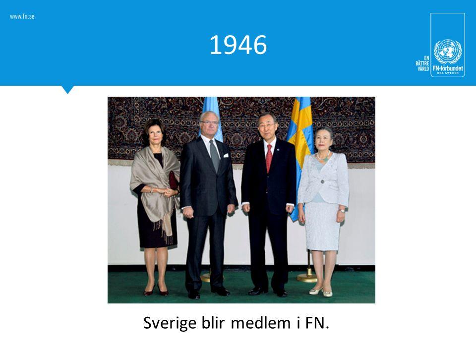 1946 Sverige blir medlem i FN.