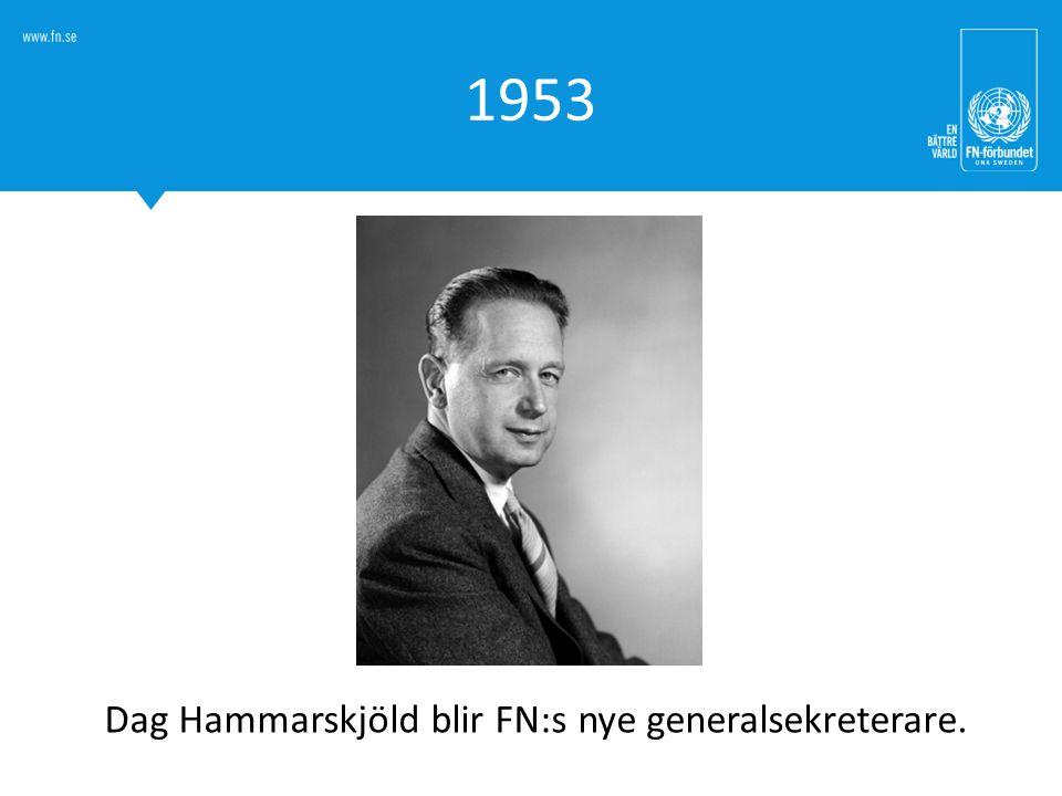 1953 Dag Hammarskjöld blir FN:s nye generalsekreterare.