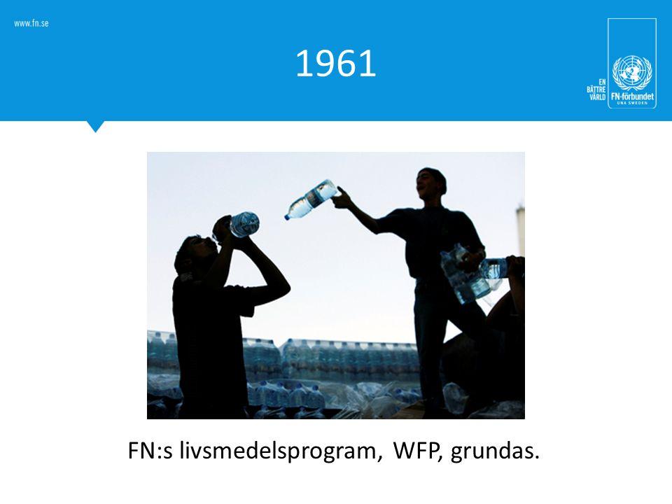 1961 FN:s livsmedelsprogram, WFP, grundas.